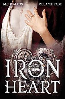 Iron Heart (Iron Universe Book 1) by [M.C. D'alton, Melanie Page]