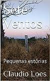 Sete Ventos: Pequenas estórias (Portuguese Edition)