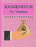 Kassenbuch für Vereine: Kassenbuch für Vereine zur einfachen Buchführung - Kleines Einnahmen-Ausgaben Buch zum Eintragen - /Rosa - 112 Seiten.