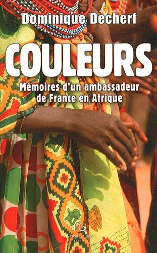 Couleurs: Mémoires d'un ambassadeur de France en Afrique