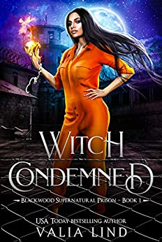 Witch Condemned (Blackwood Supernatural Prison Book 1) by [Valia Lind]