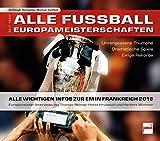 Alle Fußball-Europameisterschaften seit 1960: Unvergessene Triumphe - Dramatische Spiele - Ewige Rekorde