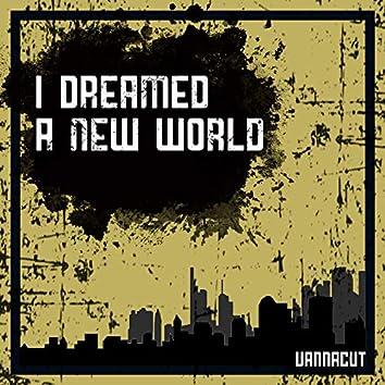 I Dreamed a New World