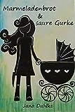 Marmeladenbrot und saure Gurke