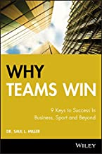 Why Teams Win: 9 Keys to Success In Business, Sport and Beyond