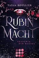 Rubinmacht (Akademie der Magier 1): Magic Academy Romance voller Intrigen und tiefer Gefuehle