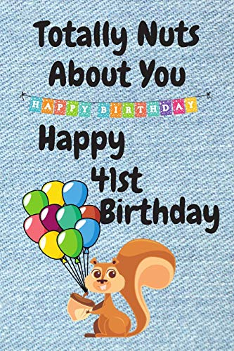 Totally Nuts About You Happy 41st Birthday: Birthday Card 41 Years Old / Birthday Card / Birthday Card Alternative / Birthday Card For Sister / Birthday Card For Boyfriend / Birthday Card For Husband