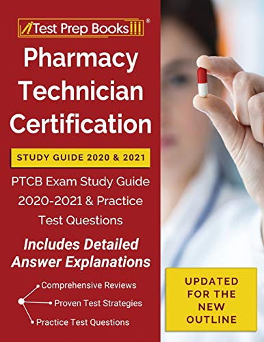 Pharmacy Technician Certification Study Guide 2020 and 2021: PTCB Exam...