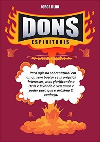 Dons Espirituais: Dons do Espírito simplificado (Pregadores capacitados, cristãos edificados Livro 1) (Portuguese Edition)