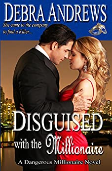 Disguised with the Millionaire (Dangerous Millionaires Series Book 3) by [Debra Andrews]