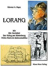Lorang: Ich, die Seefahrt, der Krieg am Waterberg, meine Farm in Südwestafrika