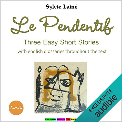 Le Pendentif. Three Easy Short Stories audiobook cover art