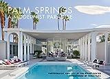 Palm Springs: A Modernist Paradise [Idioma Inglés]