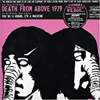 You're A Woman I'm A Machine by Death from Above 1979 (2005-05-24)