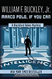 Marco Polo, If You Can (The Blackford Oakes Mysteries Book 4)