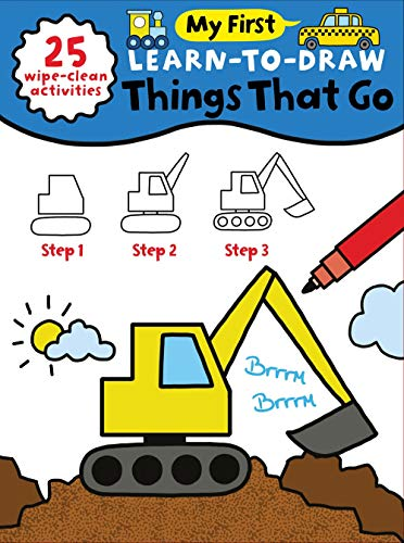 My First Learn-To-Draw: Things That Go: (How to Draw for Kids with Easy Wipe Clean Pages + Dry Erase Marker!) (My First Wipe Clean How-To-Draw)