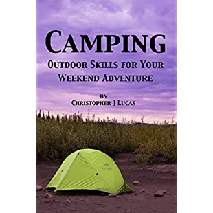 Camping Outdoor Skills for Your Weekend Adventure