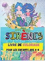 Livre de Coloriage des Sirènes: Pour les enfants de 4 à 8 ans (Livres de coloriage pour enfants) - Pages à colorier mignonnes - Un livre de coloriage et d'activités pour les enfants