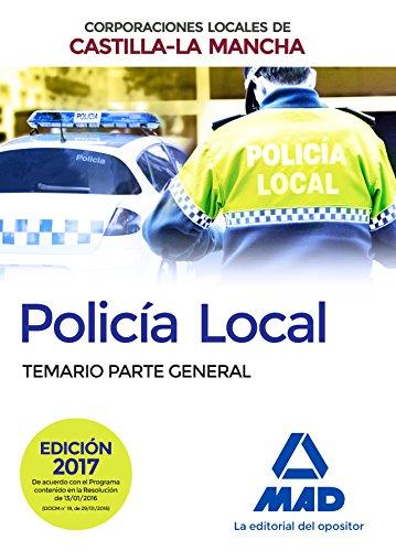 Policía Local de Castilla-La Mancha. Temario. Parte General