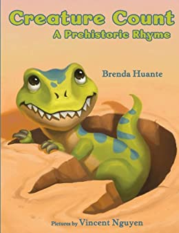 Creature Count: A Prehistoric Rhyme by [Brenda Huante, Vincent Nguyen]