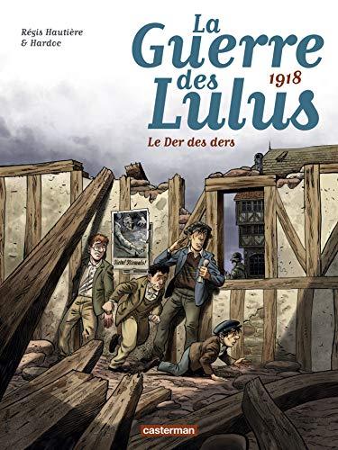 La guerre des lulus - t05 - 1918, le der des ders (La Guerre des Lulus, 5)
