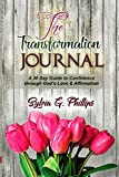 The Transformation Journal: A 30 Day Guide to Confidence through God's Love & Affirmation