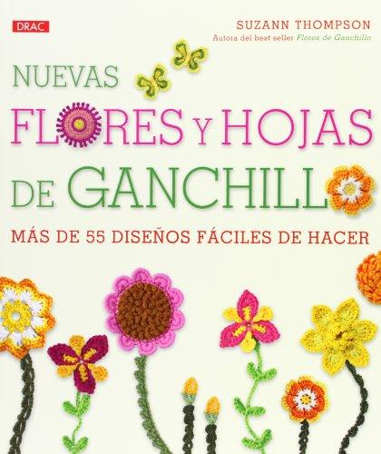 Nuevas Flores Y Hojas De Ganchillo (Artesania Y Manualidades)