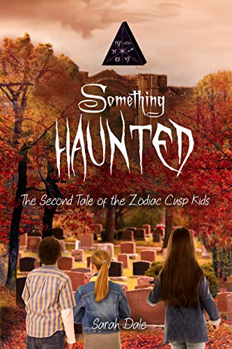 Something Haunted: The Second Tale of the Zodiac Cusp Kids (Tales of t