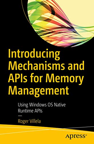 Introducing Mechanisms and APIs for Memory Management: Using Windows OS Native Runtime APIs