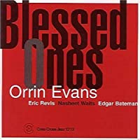 Blessed Ones by Orrin Evans Trio (2001-11-13)
