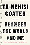 Between the World and Me (Thorndike Press Large Print Popular and Narrative Nonfiction Series) by Ta-Nehisi Coates (2016-01-20) - Thorndike Press Large Print - 20/01/2016