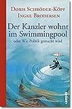 Ingke Brodersen, Doris Schröder-Köpf: Der Kanzler wohnt im Swimmingpool
