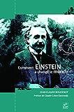 Comment Einstein a changé le monde