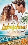 Liebeschaos unter Palmen von Mia Blum