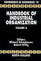 Handbook of Industrial Organization Volume 2 (Handbooks in Economics, No 10)