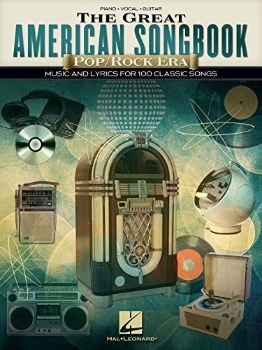 The Great American Songbook - Pop/Rock Era: Music and Lyrics for 100 Classic Songs (English Edition)