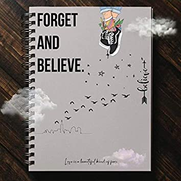 Forget And Believe
