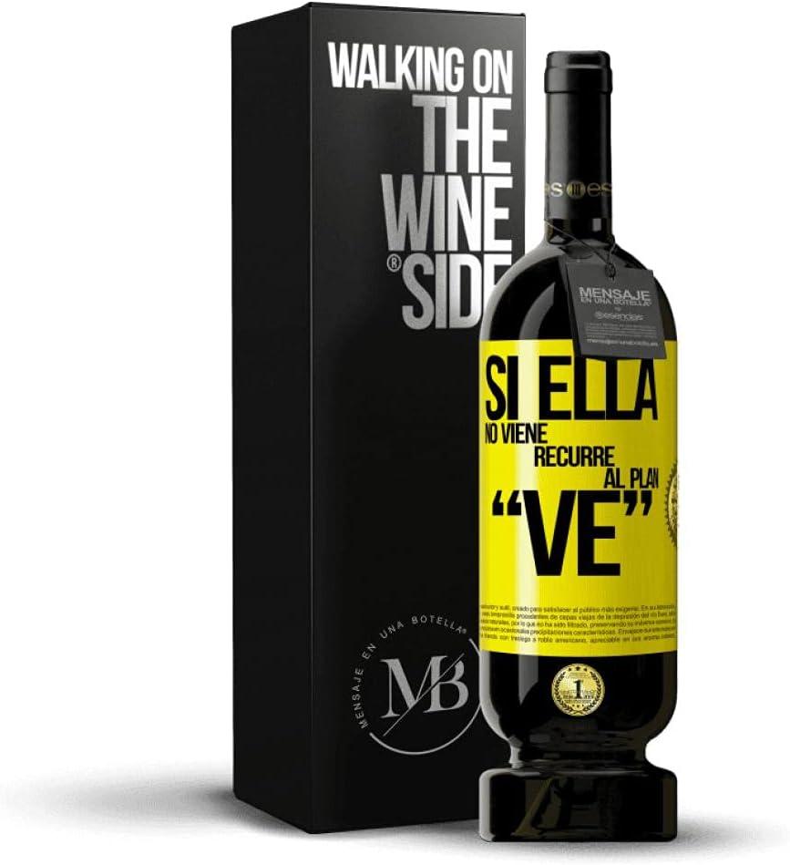 «Si ella no viene, recurre al plan VE» Mensaje en una Botella. Vino Tinto Premium Reserva MBS Martín Berasategui System. Etiqueta Amarilla PERSONALIZABLE.