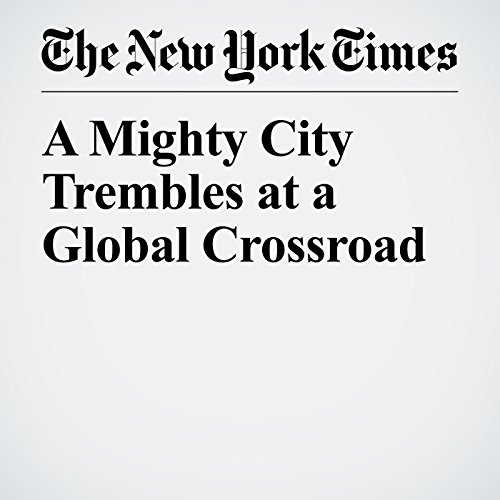 A Mighty City Trembles at a Global Crossroad copertina
