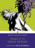 Tales of the Greek Heroes (Puffin Classics) (English Edition)