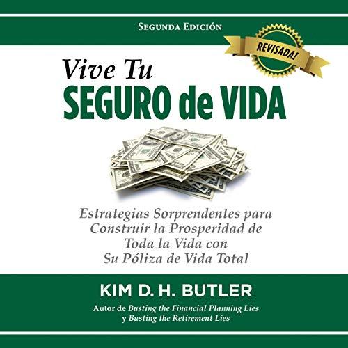 Vive Tu Seguro de Vida [Live Your Life Insurance] audiobook cover art