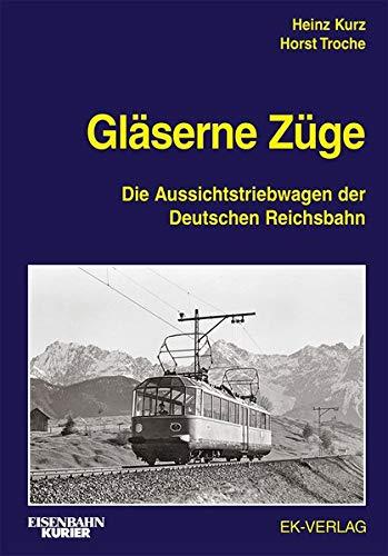 Gläserne Züge: Die Aussichtstriebwagen der Deutschen Reichsbahn