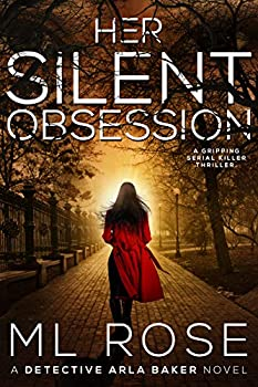 Her Silent Obsession  An addictive and gripping crime thriller  Detective Arla Baker Series Book 6