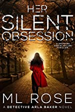 Her Silent Obsession: An addictive and gripping crime thriller (Detective Arla Baker Series Book 6)