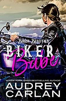 Biker Babe (Biker Beauties Book 1) by [Audrey Carlan]