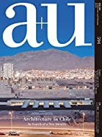 A+u Architeeture and Urbanism 2020:03, 594: Architecture in Chile - in Search of a New Identity