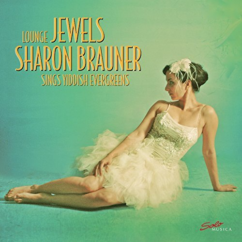 Lounge Jewels: Sharon Brauner Sings Yiddish Evergreens [Solo Musica: SMLP256] [VINYL] [Vinilo]