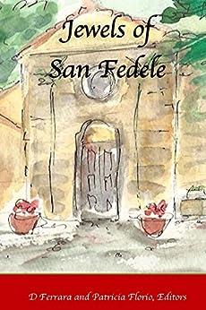 Jewels of San Fedele by [D Ferrara, Lizette Baker, Joanne Biles, Brigitte Carroll, Martha Chang, Jean Ende, Carol MacAllister, Vicki Mayk, Margaret McCaffrey, Patricia Florio]