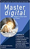 Master digital: Atteignez le niveau master ! avec 15 cours complets (French Edition)