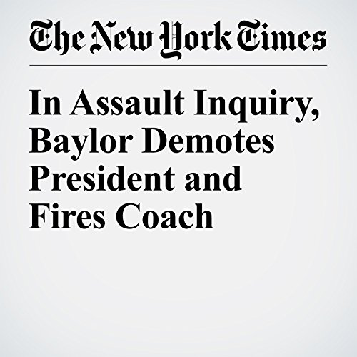 In Assault Inquiry, Baylor Demotes President and Fires Coach audiobook cover art